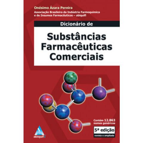 Dicionário de Substâncias Farmacêuticas Comerciais, 7ª Edição 2017, Revista e Ampliada