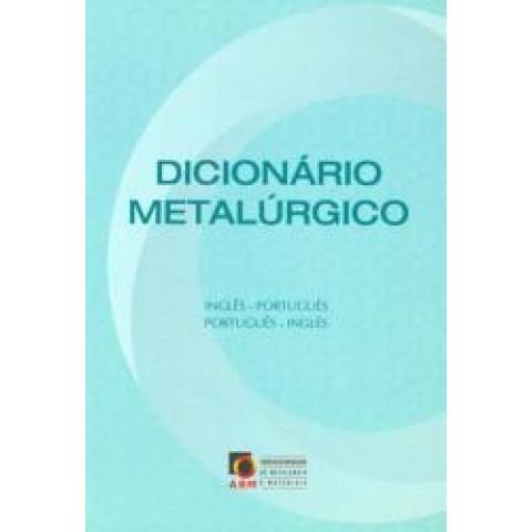 Dicionário Metalúrgico Inglês-Português/Português-Inglês