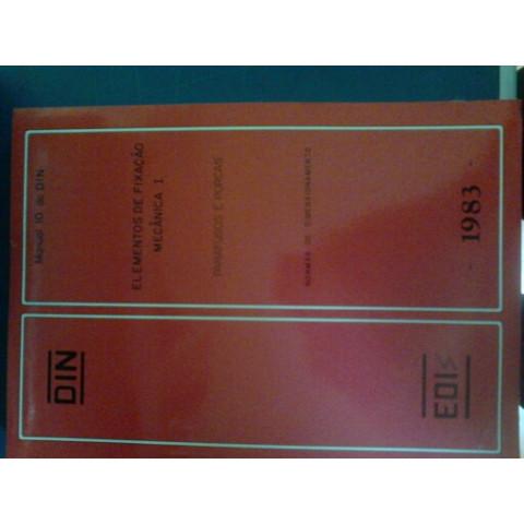 DIN Manual 10 Elementos de Fixação Mecânica I Parafusos e Porcas: Normas de Dimensionamento