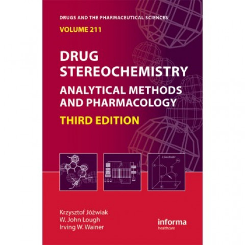 Drug Stereochemistry: Analytical Methods and Pharmacology, 3rd Edition 2012