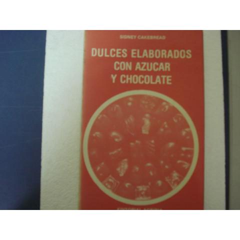 Dulces Elaborados con Azucar y Chocolate