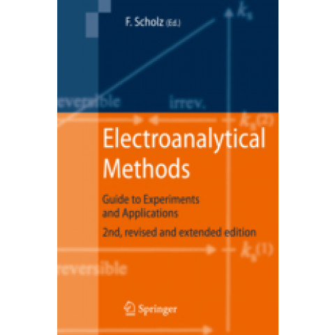 Electroanalytical Methods: Guide to Experiments and Applications, 2nd Edition