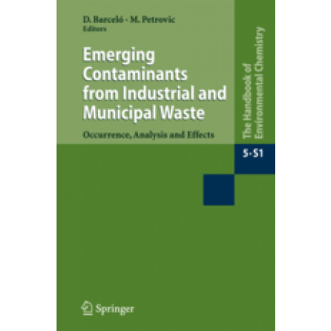 Emerging Contaminants from Industrial and Municipal Waste: Occurrence, Analysis and Effects