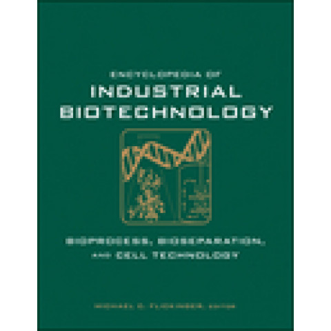 Encyclopedia of Industrial Biotechnology, Bioprocess, Bioseparation, and Cell Technology, 7 Volume Set..