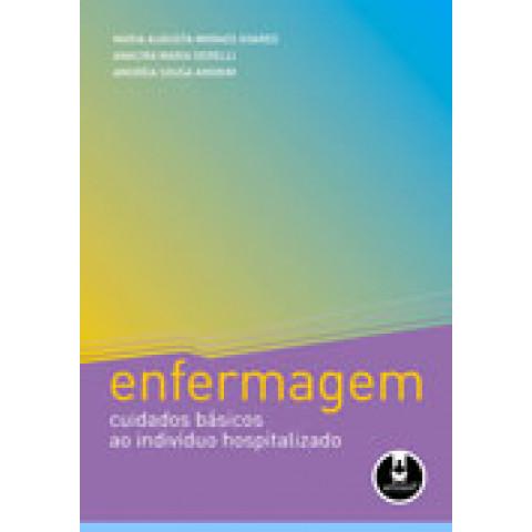 Enfermagem: Cuidados Básicos ao Indivíduo Hospitalizado, Edition 2010