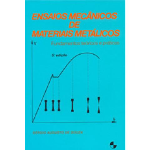 Ensaios Mecânicos de Materiais Metálicos: Fundamentos Teóricos e Praticos - 5ª Edição