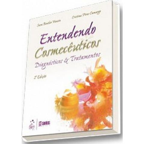 ENTENDENDO COSMECÊUTICOS: DIAGNÓSTICOS E TRATAMENTOS, 2ª Edição