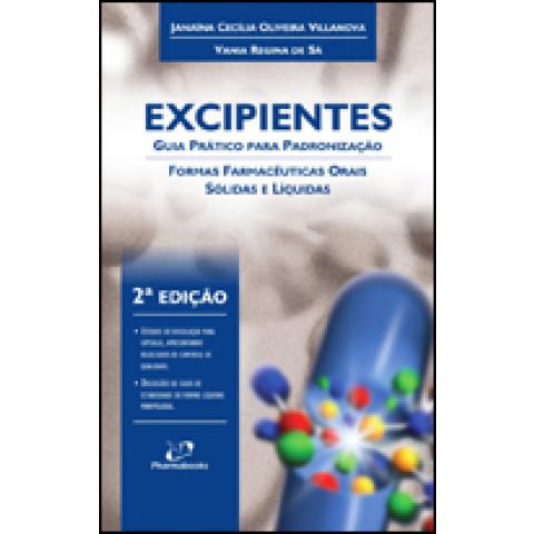 Excipientes: Guia Pratico Para Padronizacao 2a Edicao 2009