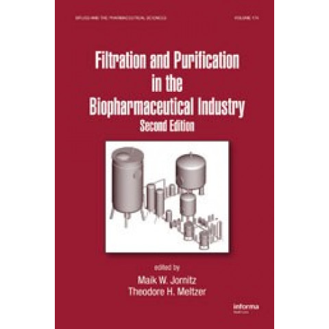 Filtration and Purification in the Biopharmaceutical Industry, Second Edition