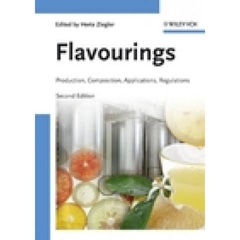 Flavourings: Production, Composition, Applications, Regulations, 2nd Edition