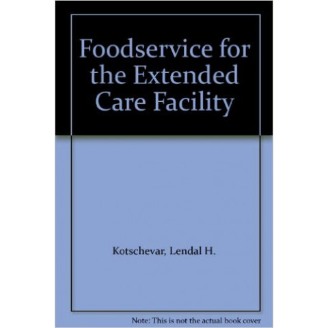 Foodservice for the Extended Care Facility