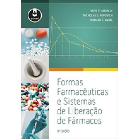 Formas Farmacêuticas e Sistemas de Liberação de Fármacos, 9ª Edição