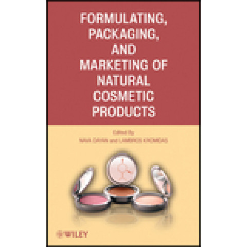 Formulating, Packaging, and Marketing of Natural Cosmetic Products, Edition 2011