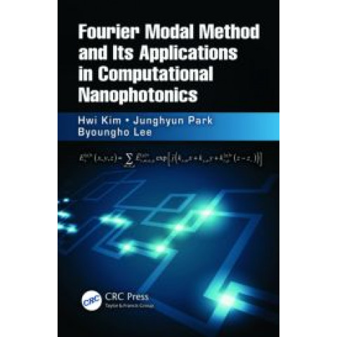 Fourier Modal Method and Its Applications in Computational Nanophotonics, Edition 2012