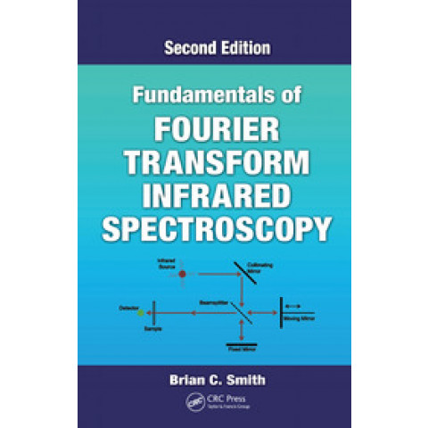 Fundamentals of Fourier Transform Infrared Spectroscopy, 2nd Edition 2011
