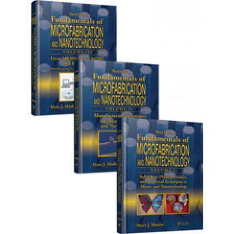 Fundamentals of Microfabrication and Nanotechnology, Three-Volume Set., Third Edition 2011