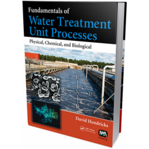 Fundamentals of Water Treatment Unit Processes: Physical, Chemical, and Biological , Edition 2010