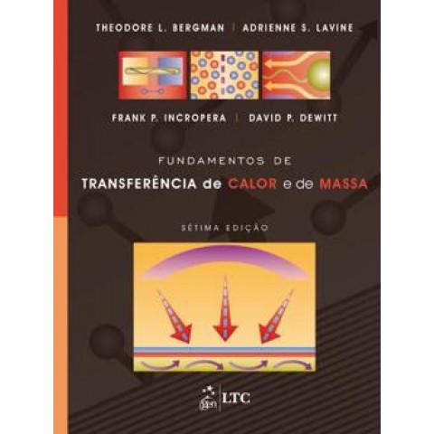 Fundamentos de Transferência de Calor e de Massa - 8ª Edição 2019