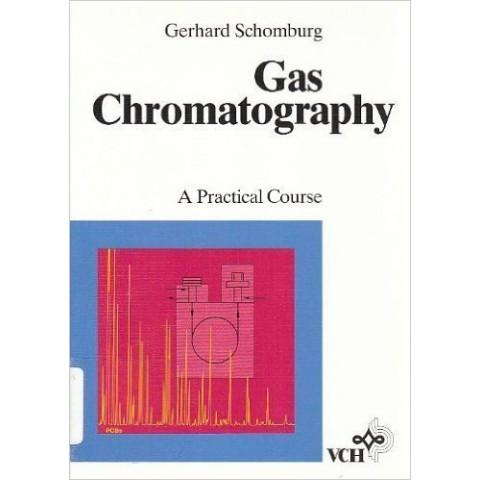 Gas Chromatography: A Practical Course