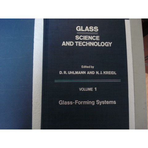 Glass: Science and Technology Vol. 1 – Glass-Forming Systems