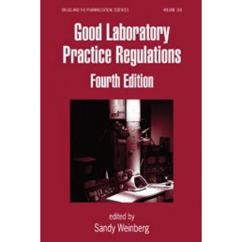 Good Laboratory Practice Regulations, Fourth Edition