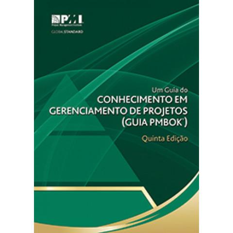 Guia PMBOK: Um Guia do Conhecimento em Gerenciamento de Projetos, 5ª Edição 2014