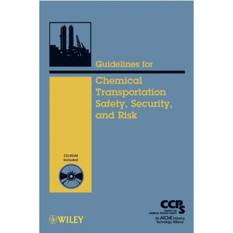 Guidelines for Chemical Transportation Safety, Security, and Risk Management, 2nd Edition