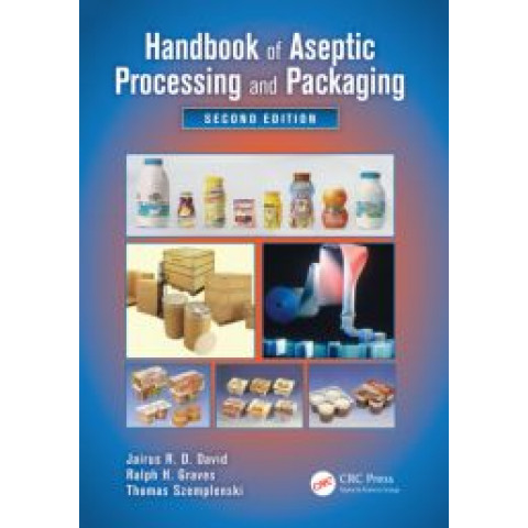 Handbook of Aseptic Processing and Packaging, 2nd Edition 2012