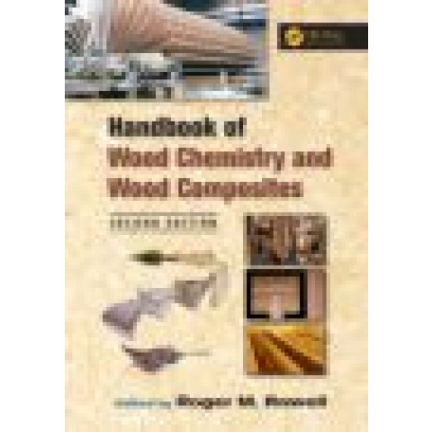 Handbook of Wood Chemistry and Wood Composites, 2nd Edition 2012