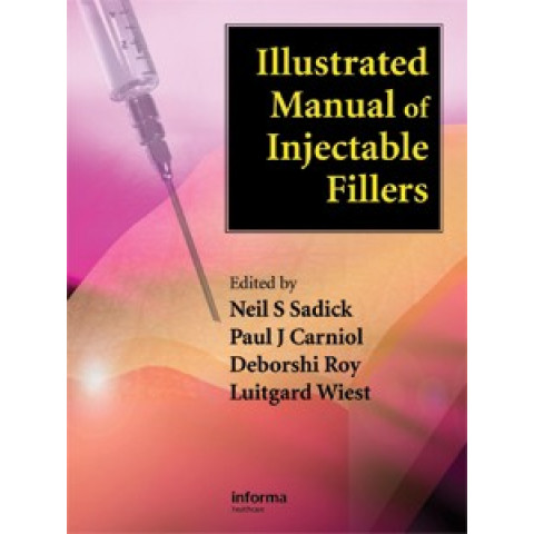 Illustrated Manual of Injectable Fillers: A Technical Guide to the Volumetric Approach to Whole Body Rejuvenation, Edition 2011