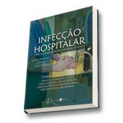 Infecção Hospitalar E Outras Complicações Não-Infec.da Doença-Epidemiologia, Controle e Tratamento, 4ª edição 2009