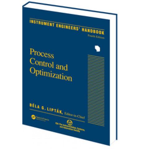 Instrument Engineers' Handbook, Volume 2: Process Control and Optimization, 4th Edition 2005