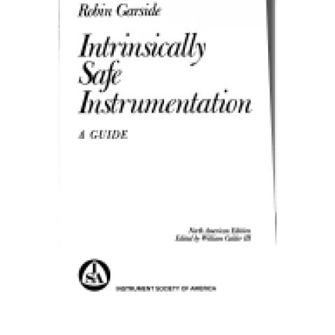 Intrinsically Safe Instrumentation: A Guide