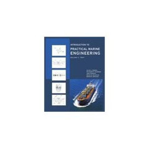 Introduction to Practical Marine Engineering, 2 Volumes