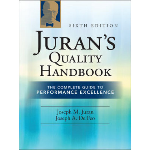 Juran's Quality Handbook: The Complete Guide to Performance Excellence, 6th Edition