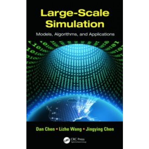 Large-Scale Simulation: Models, Algorithms, and Applications, Edition 2012