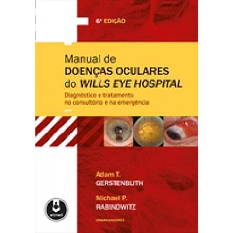 Manual de doenças oculares do Wills Eye Hospital: Diagnóstico e tratamento no consultório e na emergência, 6ª edição