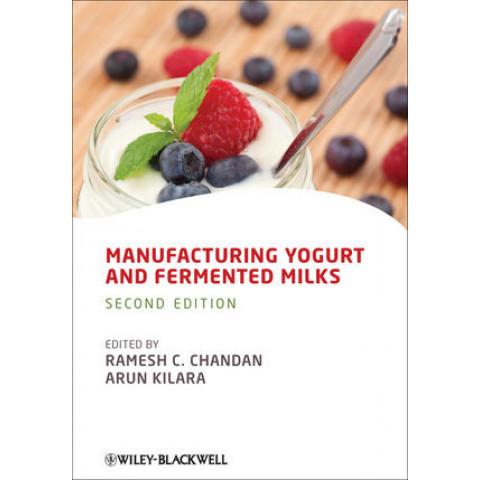 Manufacturing Yogurt and Fermented Milks, 2nd Edition 2013