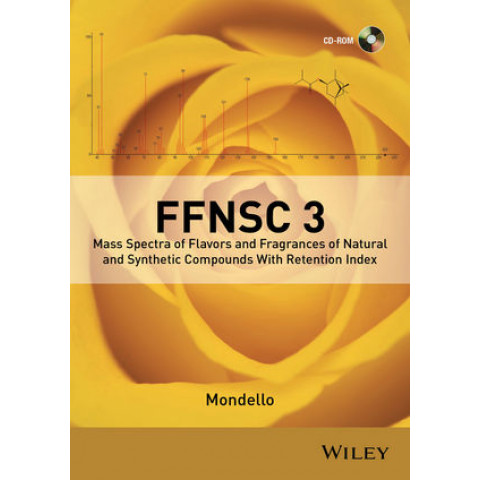 Mass Spectra of Flavors and Fragrances of Natural and Synthetic Compounds, 3rd Edition 2015