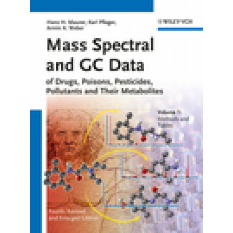 Mass Spectral and GC Data of Drugs, Poisons, Pesticides, Pollutants and Their Metabolites, 4th Edition 2011