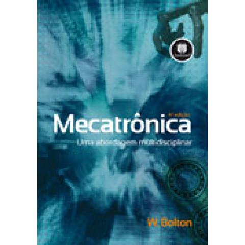 Mecatrônica - Uma abordagem multidisciplinar, 4.ed.