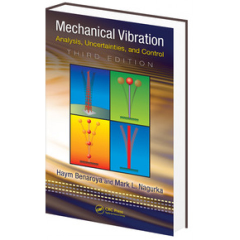 Mechanical Vibration: Analysis, Uncertainties, and Control, 3rd Edition 2009