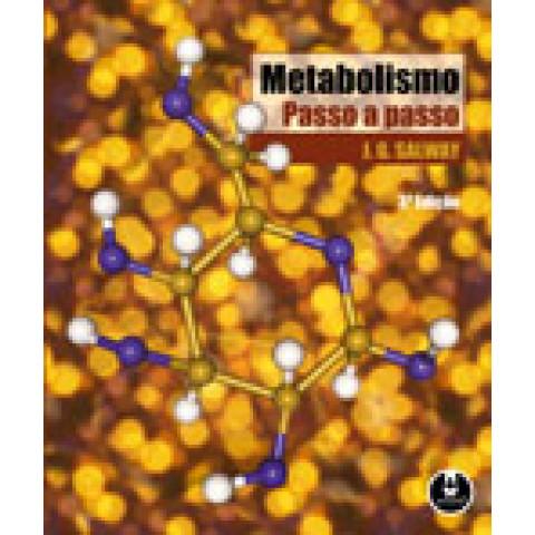Metabolismo passo a passo, 3ª Edição 2009