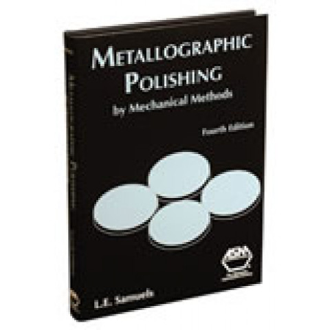 Metallographic Polishing by Mechanical Methods, 4th Edition