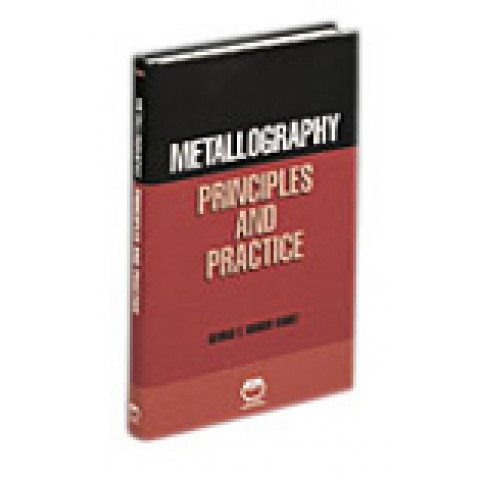Metallography: Principles and Practice