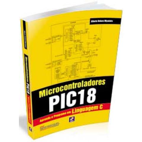 Microcontroladores PIC18 - Aprenda e Programe em Linguagem C, Edição 2009