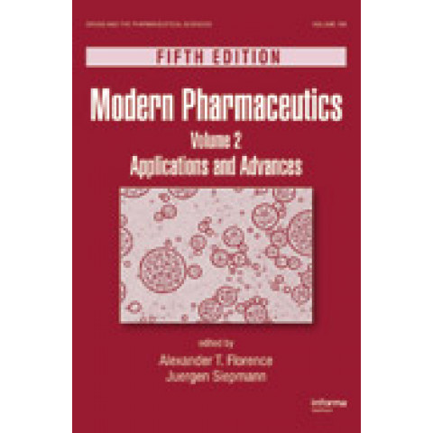 Modern Pharmaceutics: Volume 2 Applications and Advances, Fifth Edition 2009