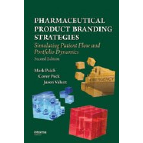Pharmaceutical Product Branding Strategies: Simulating Patient Flow and Portfolio Dynamics, Second Edition