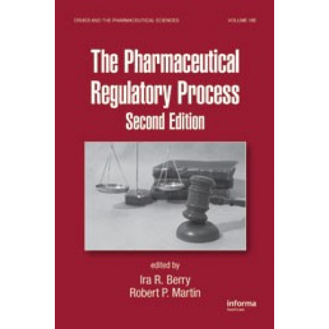Pharmaceutical Regulatory Process (The), Second Edition