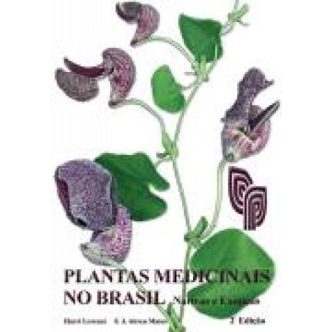 Plantas Medicinais no Brasil: Nativas e Exóticas, 2ª Edição